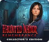Feature screenshot game Haunted Manor: Remembrance Collector's Edition