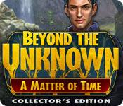 Functie screenshot spel Beyond the Unknown: A Matter of Time Collector's Edition