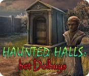 Haunted Halls: het Dolhuys game play