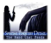 Functie screenshot spel Special Enquiry Detail: The Hand That Feeds