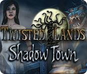 Twisted Lands: Shadow Town game play